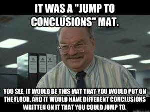 Jump to conclusions matt